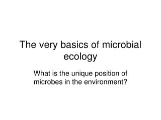 The very basics of microbial ecology