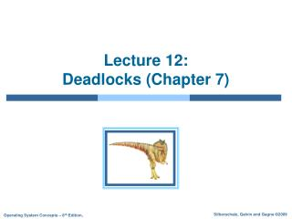 Lecture 12:  Deadlocks (Chapter 7)