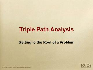 Triple Path Analysis
