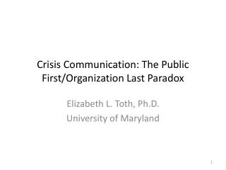 Crisis Communication: The Public First/Organization Last Paradox