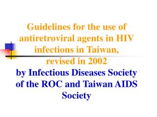 Guidelines for the use of antiretroviral agents in HIV infections