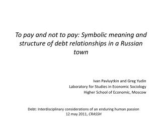 To pay and not to pay: Symbolic meaning and structure of debt relationships in a Russian town