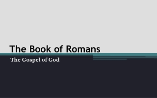 The Gospel according to Paul: The Letter to the Romans