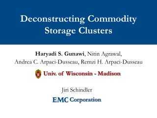 Deconstructing Commodity Storage Clusters