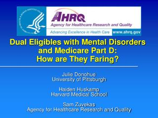 Dual Eligibles with Mental Disorders and Medicare Part D:   How are They Faring?