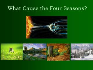 What Cause the Four Seasons?