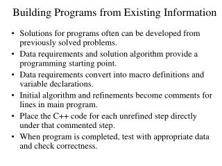 Building Programs from Existing Information