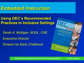 Embedded Instruction Using DEC's Recommended  Practices in Inclusive Settings