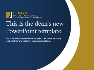 This is the dean's new PowerPoint template