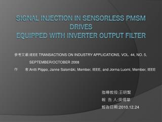 Signal Injection in Sensorless PMSM Drives Equipped With Inverter Output Filter