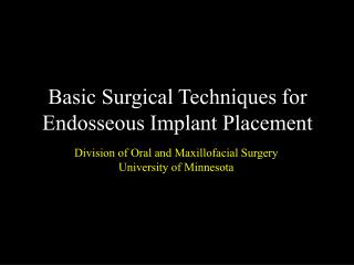 Basic Surgical Techniques for Endosseous Implant Placement