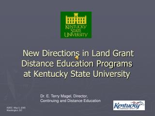 New Directions in Land Grant Distance Education Programs at Kentucky State University