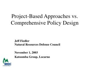Project-Based Approaches vs. Comprehensive Policy Design