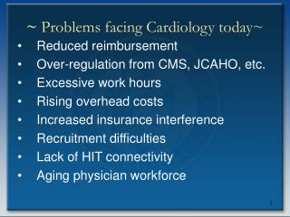 ~  Problems facing Cardiology today~