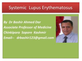 AUTOIMMUNITY SLE BY DR BASHIR AHMED DAR ASSOCIATE PROFESSOR