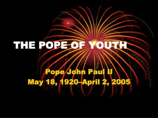 THE POPE OF YOUTH