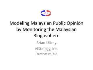 Modeling Malaysian Public Opinion by Monitoring the Malaysian Blogosphere