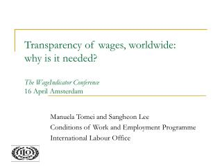 Transparency of wages, worldwide: why is it needed? The WageIndicator Conference  16 April Amsterdam