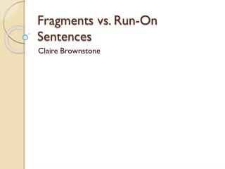 Fragments vs. Run-On Sentences