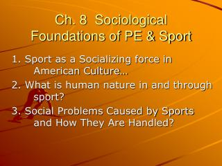 Ch. 8  Sociological Foundations of PE & Sport