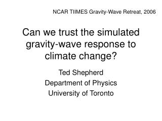 Can we trust the simulated gravity-wave response to climate change?