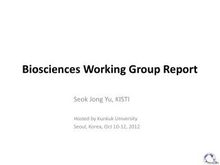 Biosciences Working Group Report