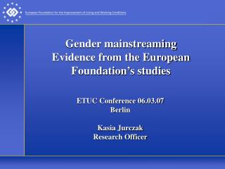 Gender mainstreaming  Evidence from the European Foundation's studies