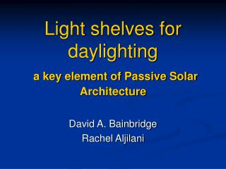 Light shelves for daylighting a key element of Passive Solar Architecture