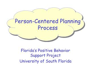 Florida's Positive Behavior Support Project University of South Florida