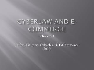 Cyberlaw  and E-Commerce