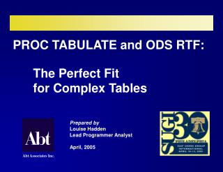 PROC TABULATE and ODS RTF:   The Perfect Fit  	for Complex Tables