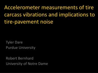 Accelerometer measurements of tire carcass vibrations and implications to tire-pavement noise