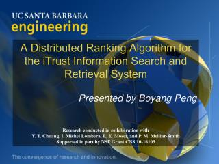 A Distributed Ranking Algorithm for the  iTrust  Information Search and Retrieval System Presented by  Boyang Peng Resea