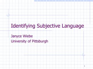 Identifying Subjective Language