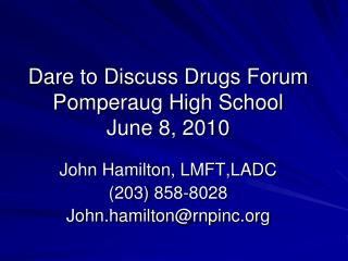 Dare to Discuss Drugs Forum Pomperaug High School  June 8, 2010