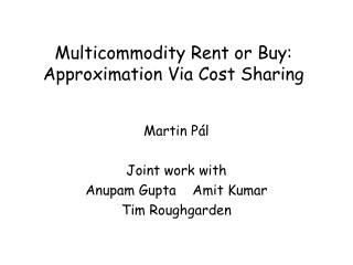 Multicommodity Rent or Buy: Approximation Via Cost Sharing
