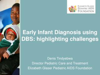 Early Infant Diagnosis using DBS: highlighting challenges