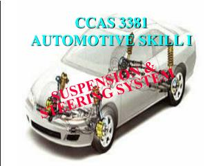 CCAS 3381  AUTOMOTIVE SKILL I