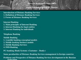 Distance Banking Services (DBS) Maria Gorchakova (BSUEL, Russia) Introduction of Distance Banking Services 1. Definitio