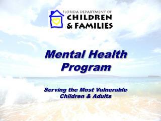 Mental Health Program Serving the Most Vulnerable Children & Adults