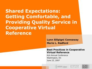 Shared Expectations: Getting Comfortable, and Providing Quality Service in Cooperative Virtual Reference