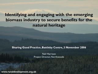 Identifying and engaging with the emerging biomass industry to secure benefits for the natural heritage