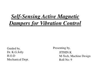 Self-Sensing Active Magnetic Dampers for Vibration Control