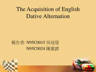 The Acquisition of English Dative Alternation