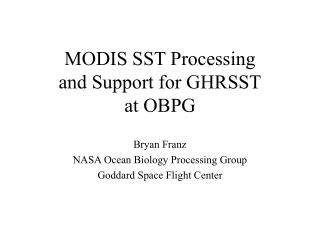 MODIS SST Processing and Support for GHRSST at OBPG