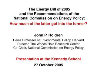 The Energy Bill of 2005                                and the Recommendations of the                     National Commi