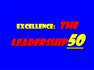 Excellence: The Leadership 50