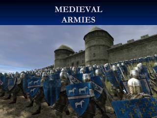 MEDIEVAL ARMIES