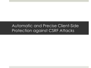 Automatic and Precise Client-Side Protection against CSRF Attacks