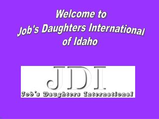 Welcome to Job's Daughters International of Idaho